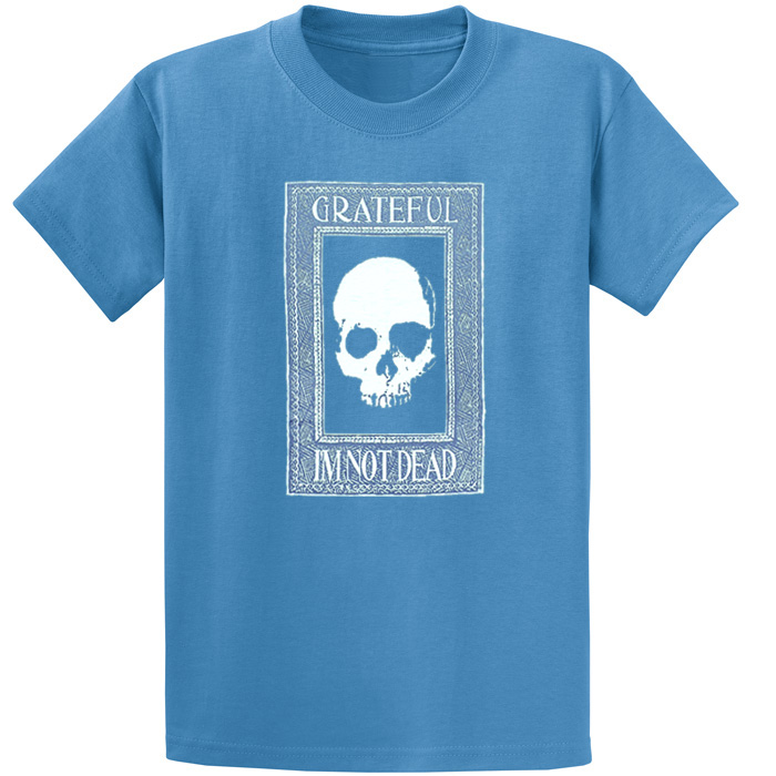 Grateful I'm Not Dead Tee - Blue