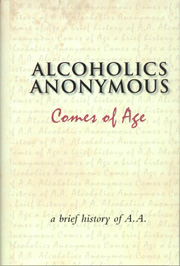 Alcoholics Anonymous Comes of Age Hardcover