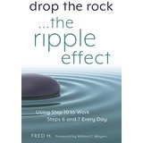 Drop the Rock-The Ripple Effect: Using Step 10 to Work Steps 6/7