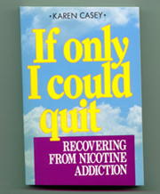 If Only I Could Quit - Recovering From Nicotine Addiction