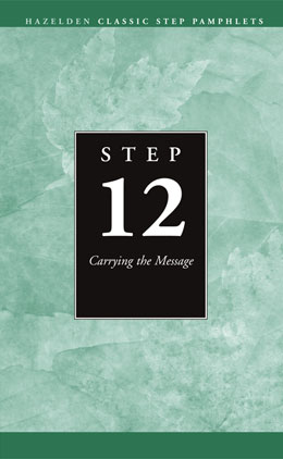 Step 12 Carry the Message