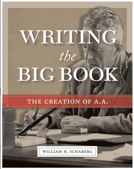 Writing the Big Book - The Creation of A.A.